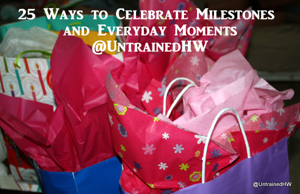 25 Ways to Celebrate Milestones and Everyday Moments as a Family // by Untrained Housewife