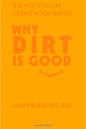 """Why Dirt is Good"" parenting book"