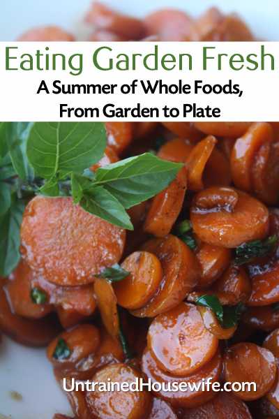 Eating Garden Fresh Blog Series - A summer of whole foods from garden to plate
