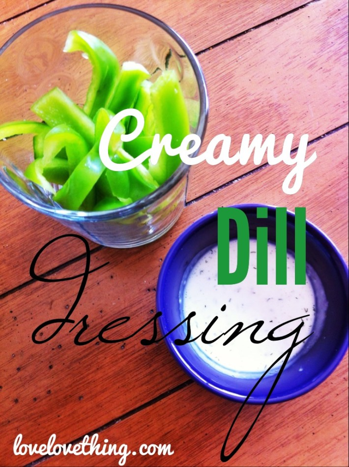 Fresh Homemade Creamy Dill Dressing Recipe