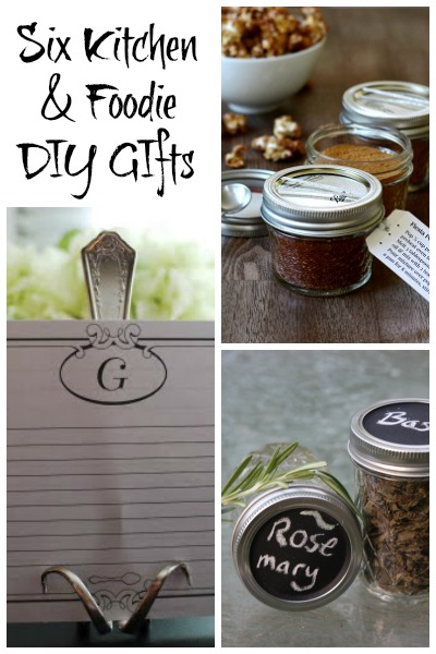 Six Kitchen and Foodie DIY Gifts