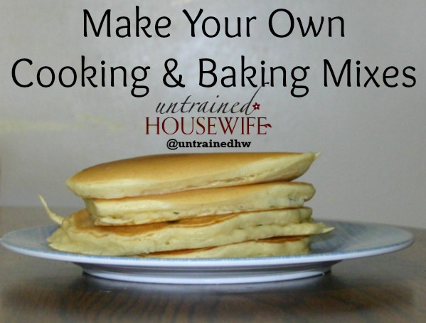 Make Your Own Cooking & Baking Mixes